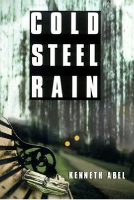 Cold Steel Rain by Kenneth Abel