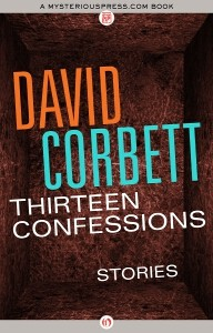 """Thirteen Confessions"" by David Corbett"