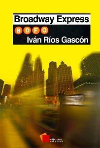 """""""Broadway express"""" de Iván Ríos Gascón"""