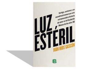 """""""Luz estéril"""" de Iván Ríos Gascón"""