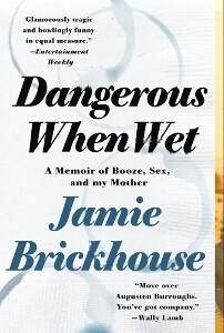 """Dangerous When Wet"" by Jamie Brickhouse"