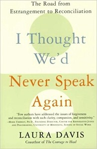 """I Thought We'd Never Speak Again"" by Laura Davis"