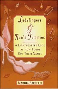 """Ladyfingers and Nuns Tummies"" by Martha Barnette"