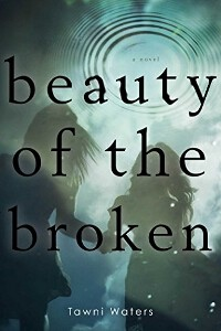 """Beauty of the Broken"" by Tawni Waters"